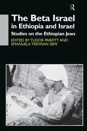 The Beta Israel in Ethiopia and Israel: Studies on the Ethiopian Jews, 1st Edition (Hardback) book cover