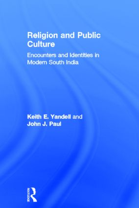 Religion and Public Culture: Encounters and Identities in Modern South India (Hardback) book cover