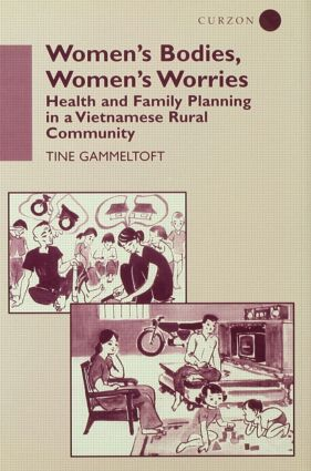Women's Bodies, Women's Worries: Health and Family Planning in a Vietnamese Rural Commune, 1st Edition (Paperback) book cover