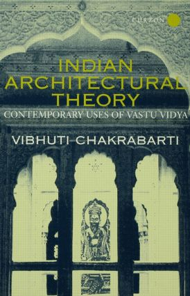 Indian Architectural Theory and Practice: Contemporary Uses of Vastu Vidya, 1st Edition (Hardback) book cover