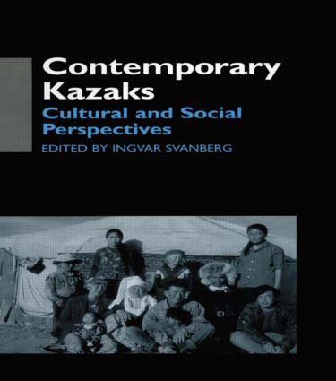 Contemporary Kazaks: Cultural and Social Perspectives (Hardback) book cover