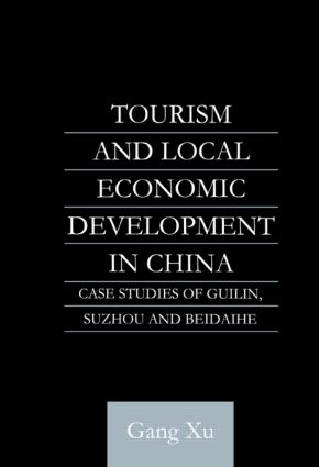 Tourism and Local Development in China: Case Studies of Guilin, Suzhou and Beidaihe, 1st Edition (Paperback) book cover