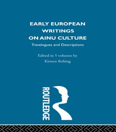 Early European Writings on Ainu Culture: Travelogues and Descriptions, 1st Edition (Hardback) book cover
