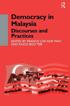 Democracy in Malaysia: Discourses and Practices, 1st Edition (Paperback) book cover