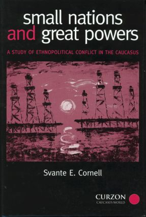 Small Nations and Great Powers: A Study of Ethnopolitical Conflict in the Caucasus, 1st Edition (e-Book) book cover