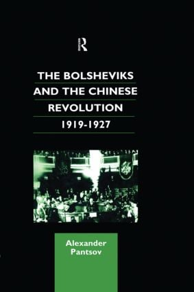 The Bolsheviks and the Chinese Revolution 1919-1927 (e-Book) book cover