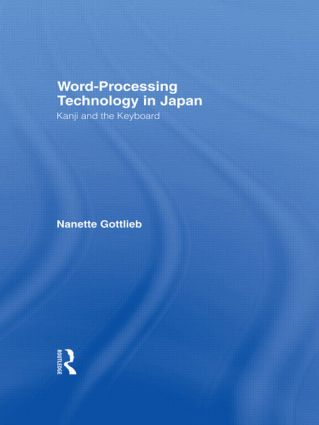 Word-Processing Technology in Japan: Kanji and the Keyboard, 1st Edition (e-Book) book cover