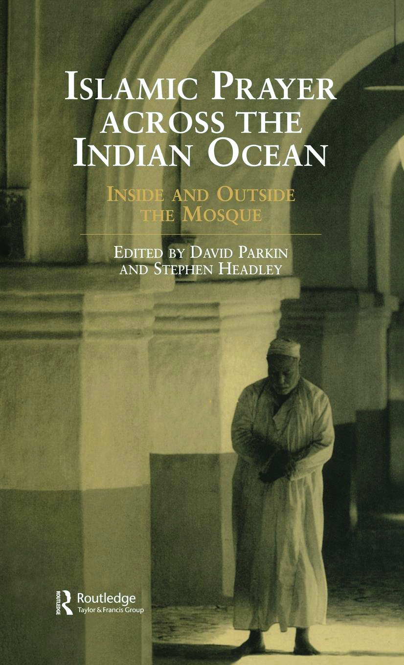 Islamic Prayer Across the Indian Ocean: Inside and Outside the Mosque (Hardback) book cover