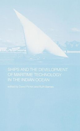 Ships and the Development of Maritime Technology on the Indian Ocean (Hardback) book cover