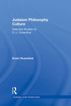 Judaism, Philosophy, Culture: Selected Studies by E. I. J. Rosenthal book cover