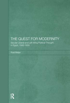 The Quest for Modernity: Secular Liberal and Left-wing Political Thought in Egypt, 1945-1958 book cover