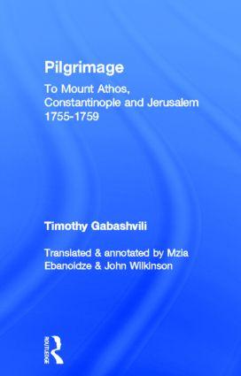 Pilgrimage: Timothy Gabashvili's Travels to Mount Athos, Constantinople and Jerusalem, 1755-1759 book cover