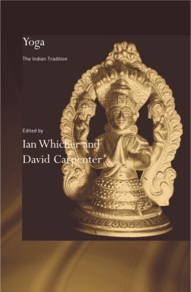 Yoga: The Indian Tradition, 1st Edition (Hardback) book cover