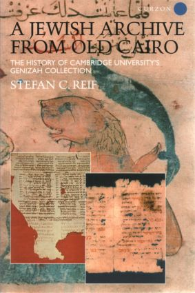 A Jewish Archive from Old Cairo: The History of Cambridge University's Genizah Collection (Paperback) book cover