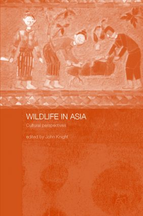 Wildlife in Asia: Cultural Perspectives (Hardback) book cover