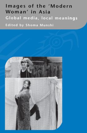 Images of the Modern Woman in Asia: Global Media, Local Meanings, 1st Edition (Paperback) book cover