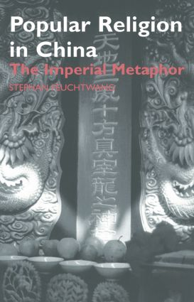 Popular Religion in China: The Imperial Metaphor, 1st Edition (Paperback) book cover
