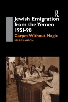Jewish Emigration from the Yemen 1951-98: Carpet Without Magic, 1st Edition (Hardback) book cover