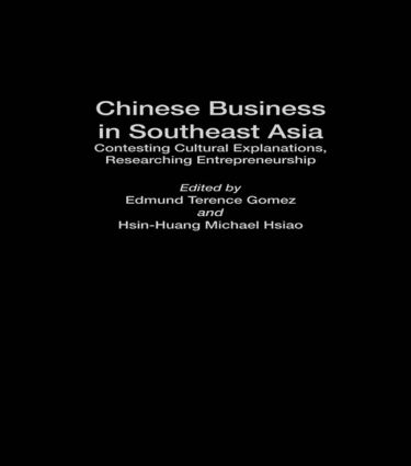 Chinese Business in Southeast Asia: Contesting Cultural Explanations, Researching Entrepreneurship (Hardback) book cover