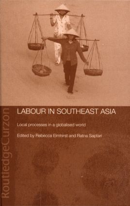 Labour in Southeast Asia: Local Processes in a Globalised World (Hardback) book cover