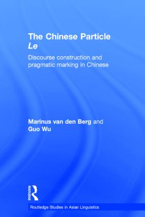 The Chinese Particle Le: Discourse Construction and Pragmatic Marking in Chinese (Hardback) book cover