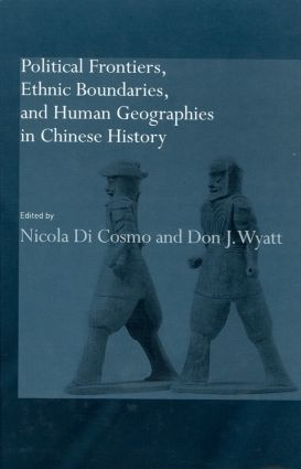 Political Frontiers, Ethnic Boundaries and Human Geographies in Chinese History (Hardback) book cover
