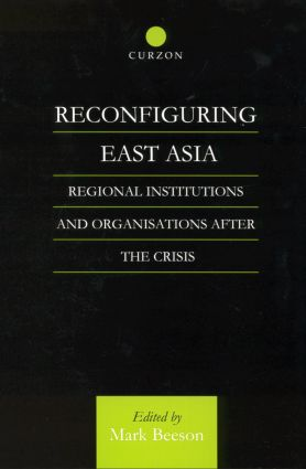 Reconfiguring East Asia: Regional Institutions and Organizations After the Crisis, 1st Edition (Paperback) book cover