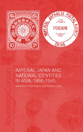 Imperial Japan and National Identities in Asia, 1895-1945 (Hardback) book cover