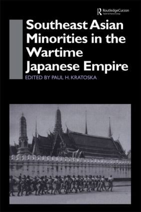 Southeast Asian Minorities in the Wartime Japanese Empire: 1st Edition (Hardback) book cover