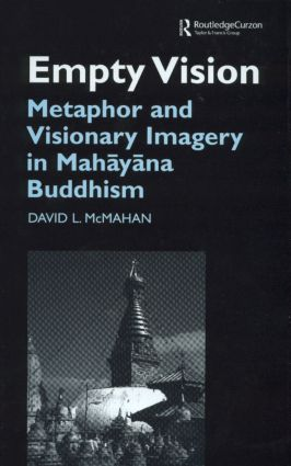 Empty Vision: Metaphor and Visionary Imagery in Mahayana Buddhism (Hardback) book cover
