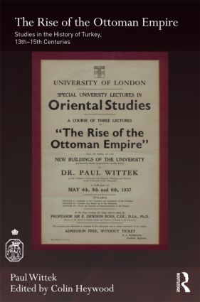 The Rise of the Ottoman Empire: Studies in the History of Turkey, thirteenth–fifteenth Centuries (Hardback) book cover