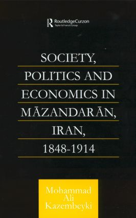 Society, Politics and Economics in Mazandaran, Iran 1848-1914 book cover