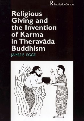 Religious Giving and the Invention of Karma in Theravada Buddhism (Hardback) book cover