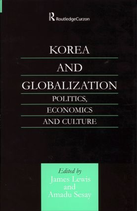 Korea and Globalization: Politics, Economics and Culture (Hardback) book cover