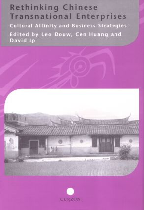 Rethinking Chinese Transnational Enterprises: Cultural Affinity and Business Strategies, 1st Edition (Hardback) book cover