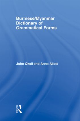 Burmese (Myanmar) Dictionary of Grammatical Forms: 1st Edition (Paperback) book cover