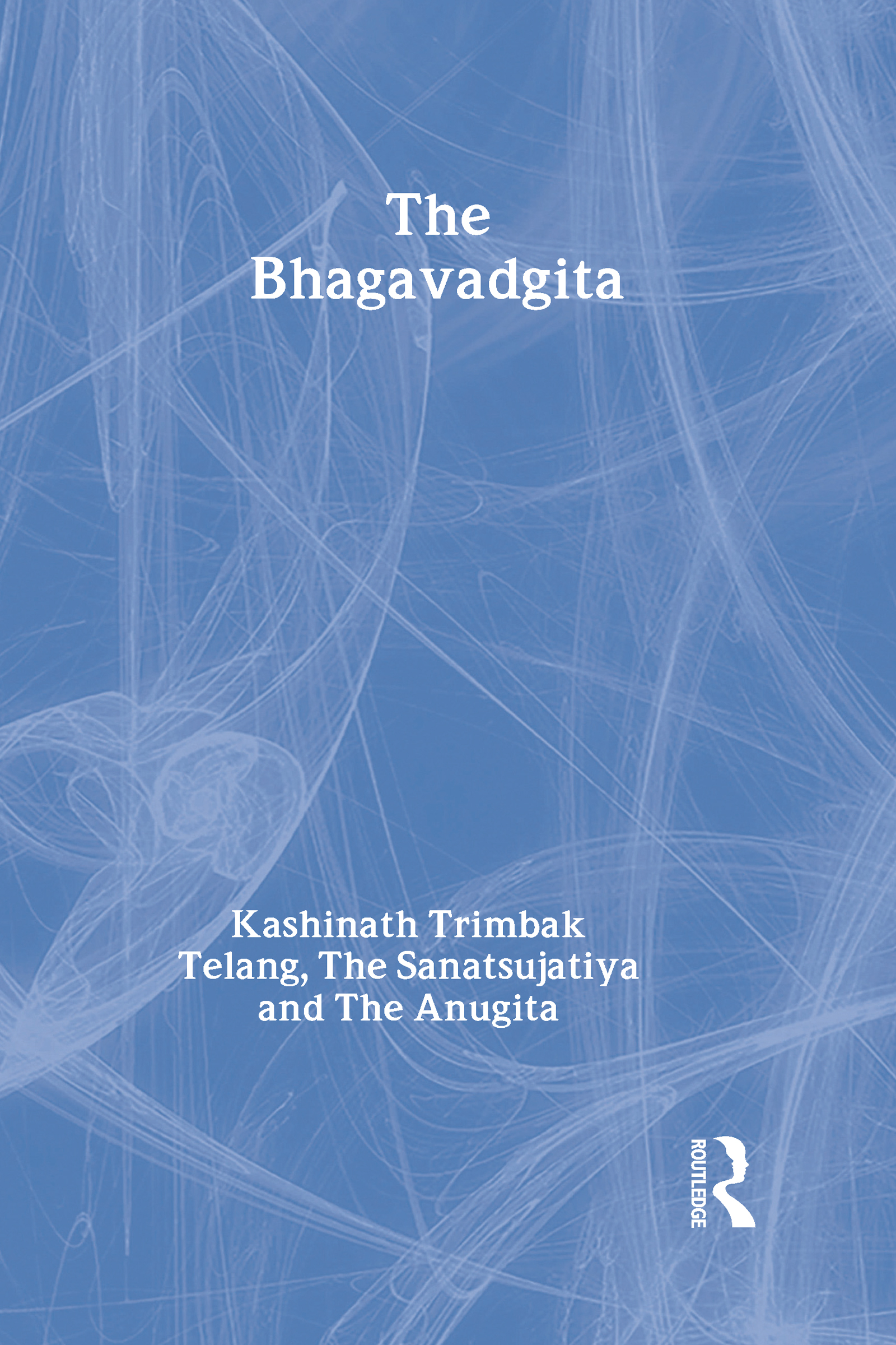 The Bhagavadgita with the Sanatsujatiya and the Anugita book cover