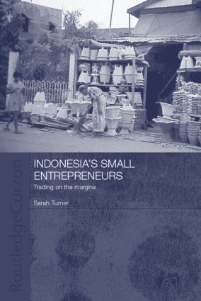 Indonesia's Small Entrepreneurs: Trading on the Margins (Hardback) book cover