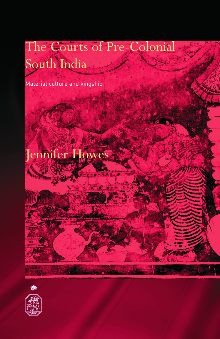 The Courts of Pre-Colonial South India: Material Culture and Kingship (Hardback) book cover