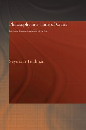 Philosophy in a Time of Crisis: Don Isaac Abravanel: Defender of the Faith book cover