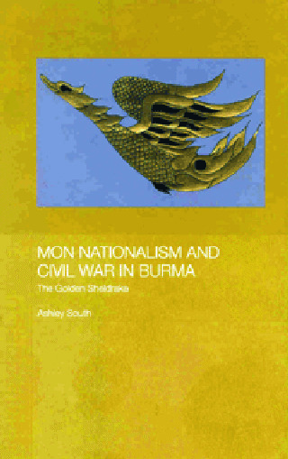 Mon Nationalism and Civil War in Burma: The Golden Sheldrake (Hardback) book cover