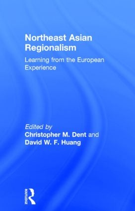 Northeast Asian Regionalism: Lessons from the European Experience, 1st Edition (e-Book) book cover