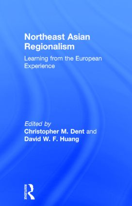 Northeast Asian Regionalism: Lessons from the European Experience, 1st Edition (Hardback) book cover
