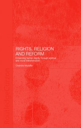 Rights, Religion and Reform: Enhancing Human Dignity through Spiritual and Moral Transformation, 1st Edition (Paperback) book cover