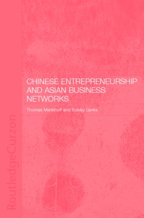 Chinese Entrepreneurship and Asian Business Networks: 1st Edition (Hardback) book cover