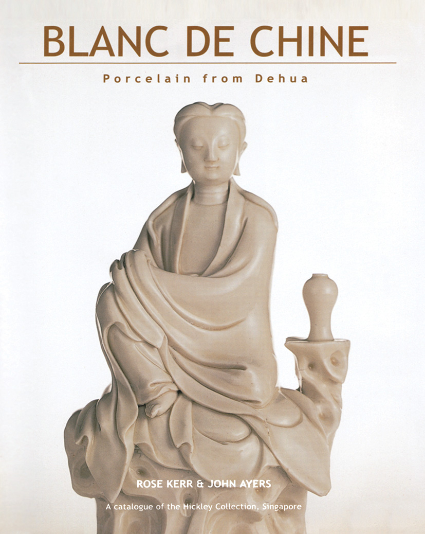 Blanc de Chine: History and Connoisseurship Reviewed, 1st Edition (Hardback) book cover