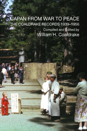 Japan from War to Peace: The Coaldrake Records 1939-1956 (Paperback) book cover