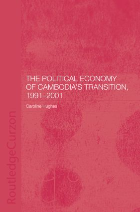The Political Economy of the Cambodian Transition: 1st Edition (Hardback) book cover