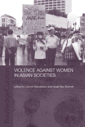Violence Against Women in Asian Societies: Gender Inequality and Technologies of Violence (Paperback) book cover