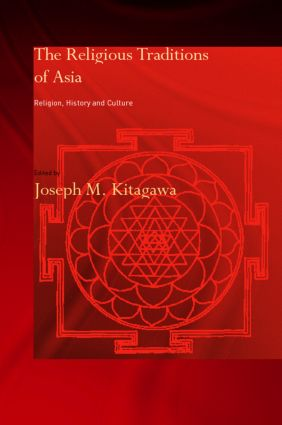 The Religious Traditions of Asia: Religion, History, and Culture, 2nd Edition (Paperback) book cover